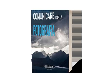 E-book Comunicare con la Fotografia di Giulia Adami